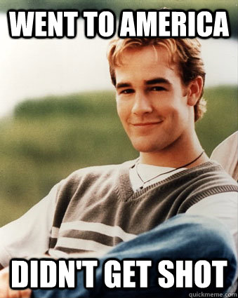 went to america Didn't get shot - went to america Didn't get shot  Late 90s kid advantages