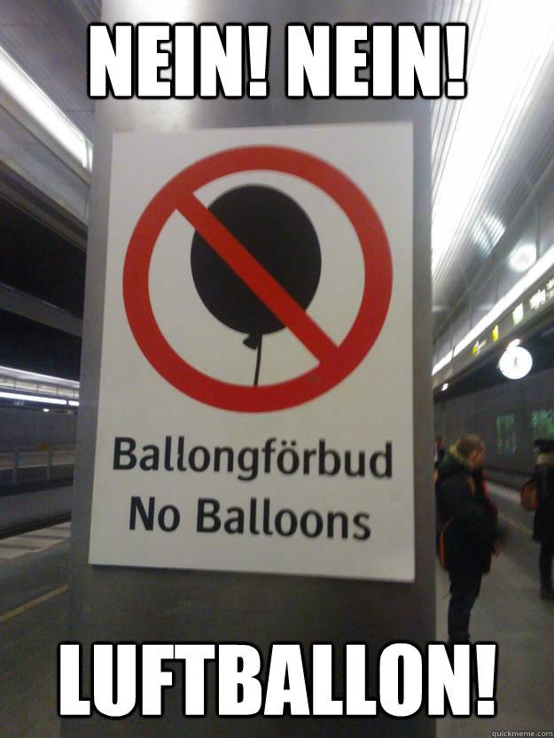 Nein! Nein! Luftballon! - Nein! Nein! Luftballon!  No Balloons!