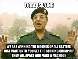 TIOBE is lying We are winning the mother of all battles. Just wait until you see the burning chimp rip them all apart and make a mechoui.