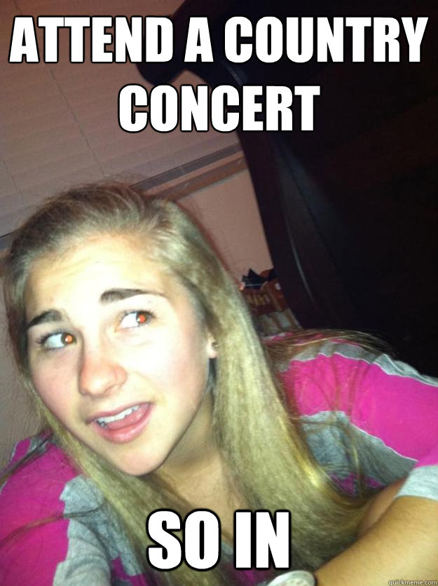 attend a country concert So in - attend a country concert So in  So In Alex