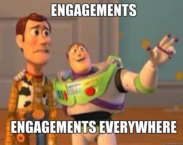 engagements  engagements everywhere