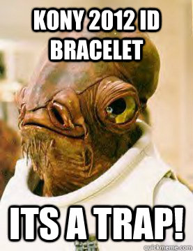 kony 2012 id bracelet ITS A TRAP!