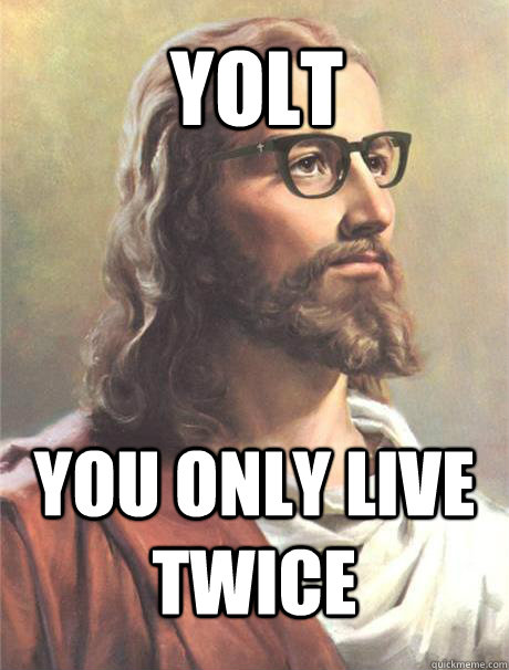yolt You only live twice - yolt You only live twice  Hipster jesus