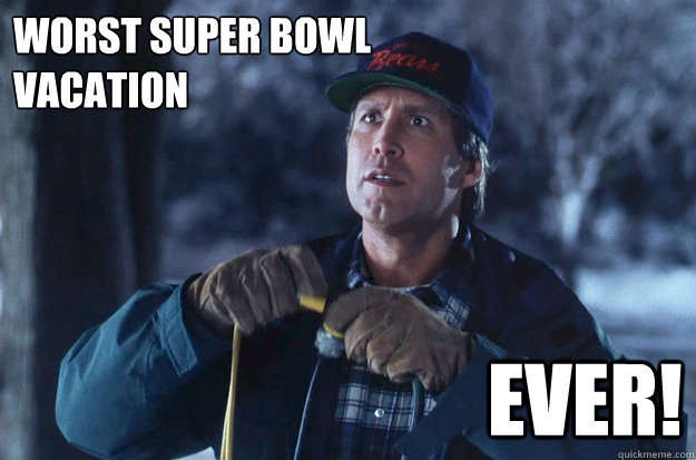 Worst Super Bowl Vacation Ever!  Christmas Vacation