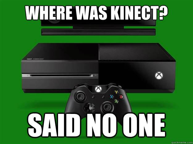 Where was kinect? Said no one - Where was kinect? Said no one  Misc