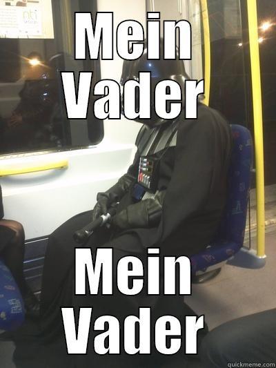 MEIN VADER MEIN VADER Sad Vader