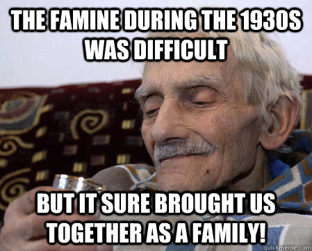 The Famine During the 1930s Was Difficult But it Sure Brought Us Together as a Family! - The Famine During the 1930s Was Difficult But it Sure Brought Us Together as a Family!  Nostalgic Ukrainian Grandfather