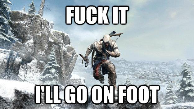 FUCK IT I'LL GO ON FOOT - FUCK IT I'LL GO ON FOOT  Misc