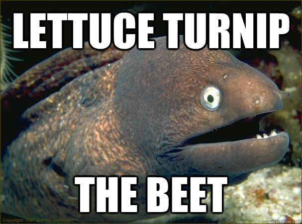 Lettuce Turnip The Beet - Lettuce Turnip The Beet  Bad Joke Eel