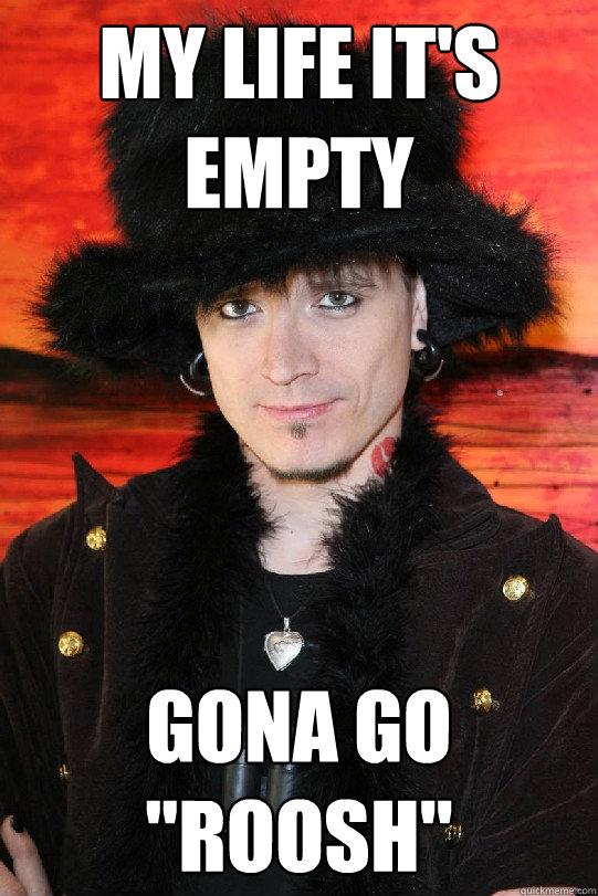 My life it's empty Gona go