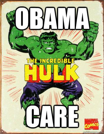 obama care - obama care  Hulk Care