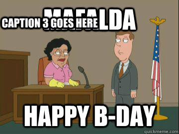 Mafalda Happy B-day Caption 3 goes here