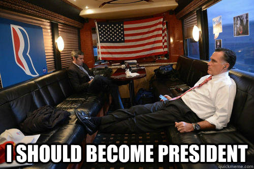 I should become president -  I should become president  Sudden Realization Romney