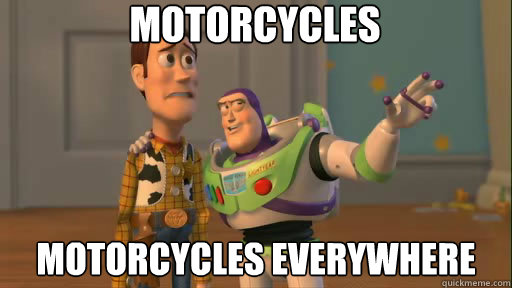 Motorcycles motorcycles everywhere - Motorcycles motorcycles everywhere  Everywhere