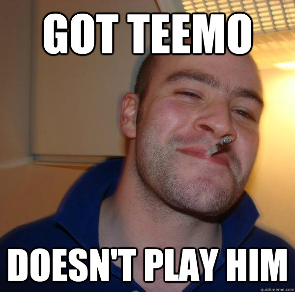 Got Teemo Doesn't play him - Got Teemo Doesn't play him  Misc