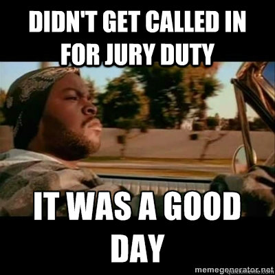 Didn't get called in for jury duty  - Didn't get called in for jury duty   ICECUBE