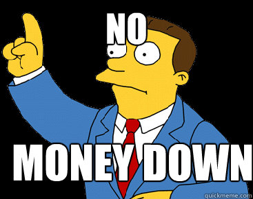 NO Money down - NO Money down  Lionel Hutz