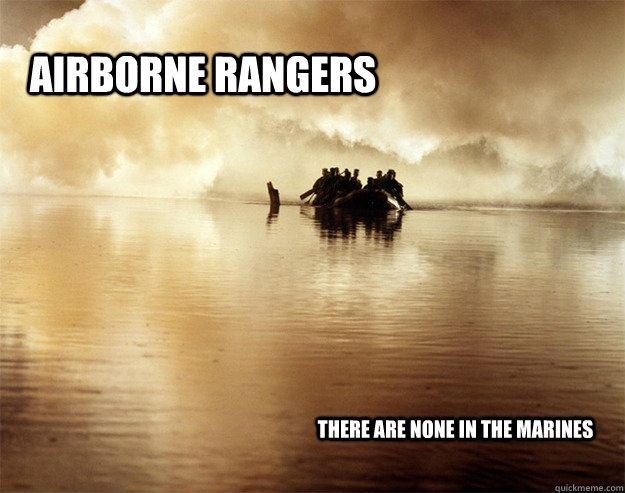AIRBORNE RANGERS There are none in the Marines - AIRBORNE RANGERS There are none in the Marines  United States Army