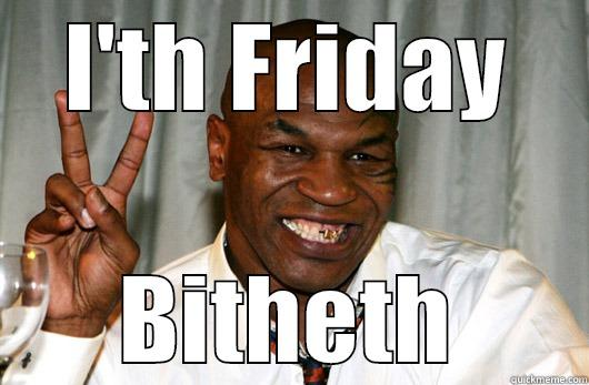 Funny Memes For Friday The Th : Mike tyson friday quickmeme