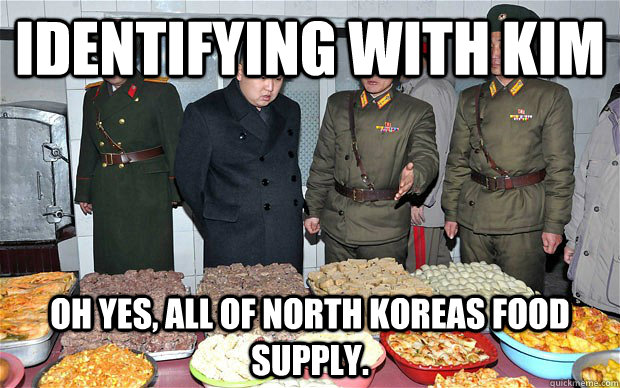 Identifying with kim Oh yes, all of North koreas food supply. - Identifying with kim Oh yes, all of North koreas food supply.  Identifying Kim Jong Un