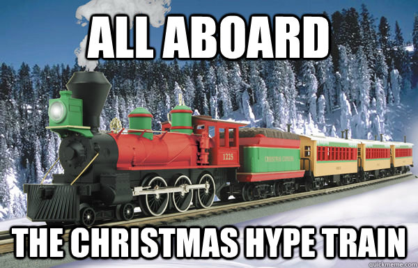 All aboard the christmas hype train - All aboard the christmas hype train  Misc