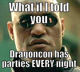 WHAT IF I TOLD YOU DRAGONCON HAS PARTIES EVERY NIGHT Matrix Morpheus