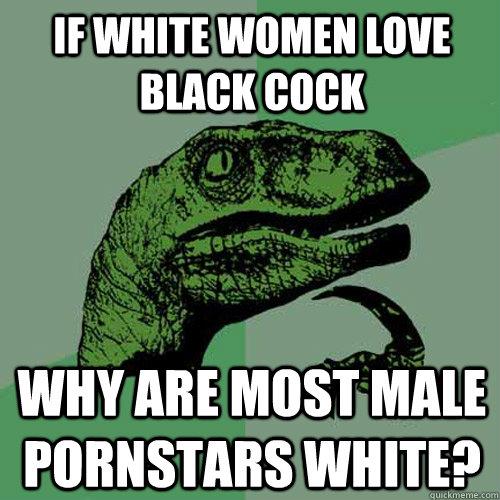 Why white women love black cocks