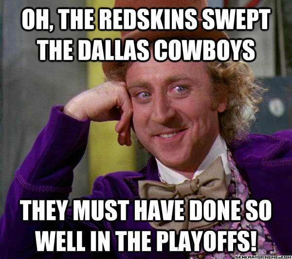 c2fb76c2e8fea9987b78bd88107bfa871acfab8991cd44eeba6c903cca01028b oh, the redskins swept the dallas cowboys they must have done so,Cowboys Vs Redskins Meme