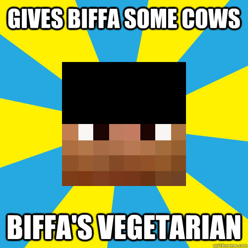 Gives Biffa some cows Biffa's Vegetarian - Gives Biffa some cows Biffa's Vegetarian  Bad Luck Hypno