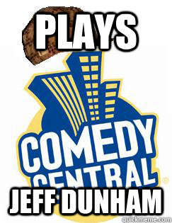 Plays Jeff Dunham - Plays Jeff Dunham  Scumbag Comedy Central