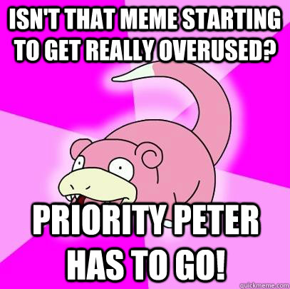 For that Priority peter meme here not