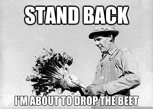 Stand back I'm about to drop the beet - Stand back I'm about to drop the beet  DJ Farmer
