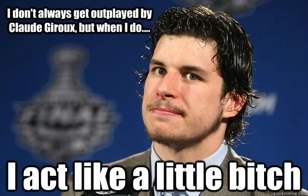 I don't always get outplayed by Claude Giroux, but when I do.... I act like a little bitch