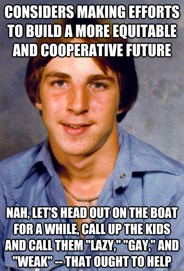 considers making efforts to build a more equitable and cooperative future nah, let's head out on the boat for a while, call up the kids and call them