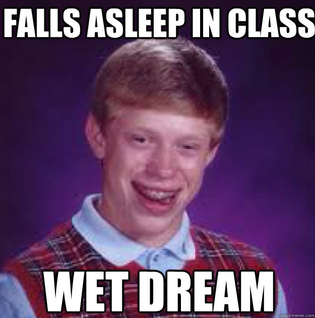 Falls asleep in class wet dream - Falls asleep in class wet dream  Bad lick Brian