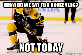 What do we say to a broken Leg? Not Today - What do we say to a broken Leg? Not Today  Misc