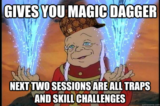gives you magic dagger next two sessions are all traps and skill challenges
