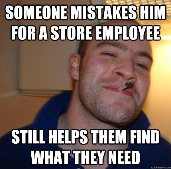 Funny Memes For Employees : Someone mistakes him for a store employee still helps them