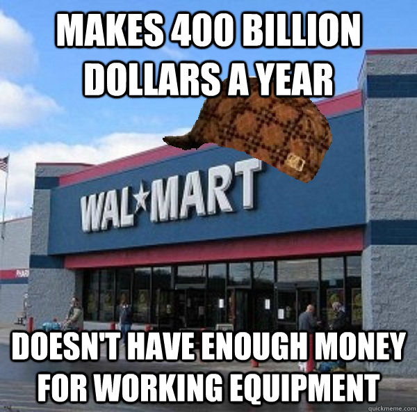 Makes 400 Billion dollars a year Doesn't have enough money for working equipment