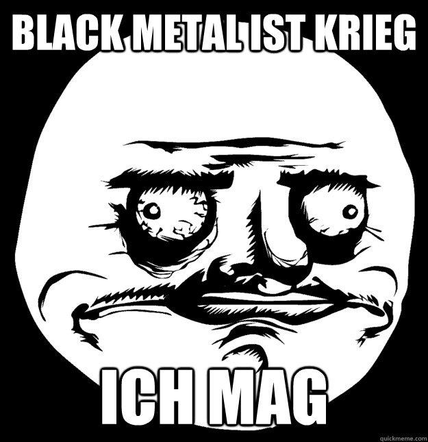 Black metal Ist Krieg Ich Mag  Me gusta