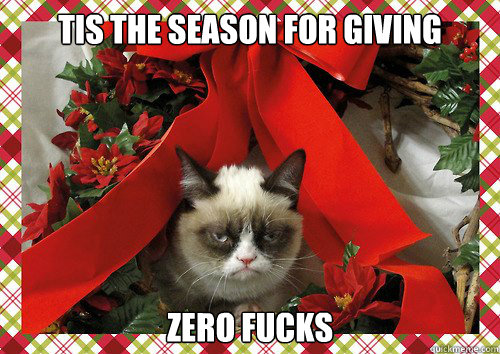 Tis the season for giving zero fucks - Tis the season for giving zero fucks  A Grumpy Cat Christmas