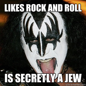 Likes rock and roll is secretly a jew