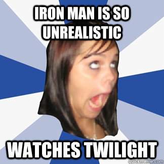 iron man is so unrealistic watches twilight - iron man is so unrealistic watches twilight  Misc