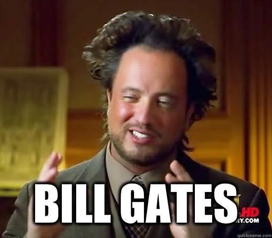 Bill Gates -  Bill Gates  Ancient Aliens