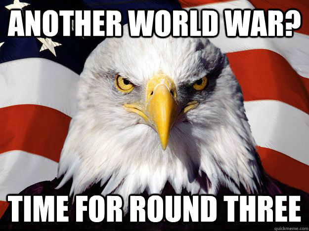 ANOTHER WORLD WAR? TIME FOR ROUND THREE - ANOTHER WORLD WAR? TIME FOR ROUND THREE  Misc