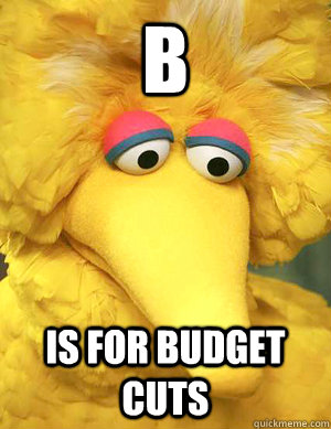 b is for budget cuts  - b is for budget cuts   Big Bird