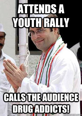 Attends a Youth rally Calls the audience drug addicts!  Rahul Gandhi