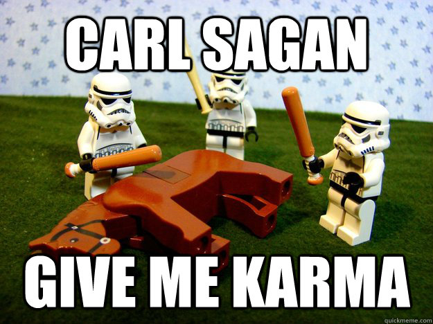 carl sagan give me karma - carl sagan give me karma  Beating A Dead Horse
