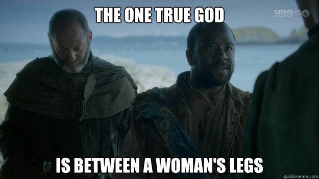 the one true god is between a woman's legs - the one true god is between a woman's legs  wise salladhor saan