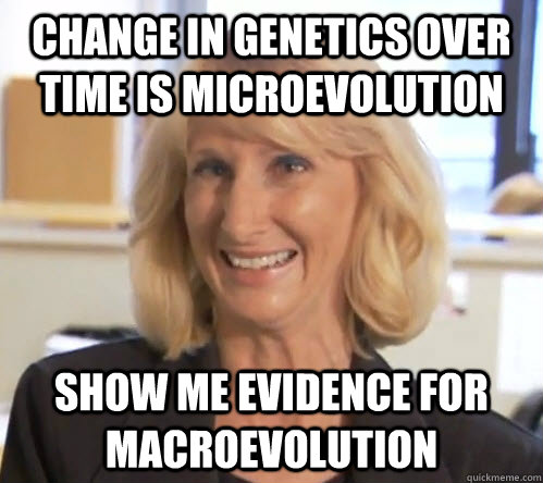 Change in genetics over time is microevolution show me evidence for macroevolution - Change in genetics over time is microevolution show me evidence for macroevolution  Wendy Wright